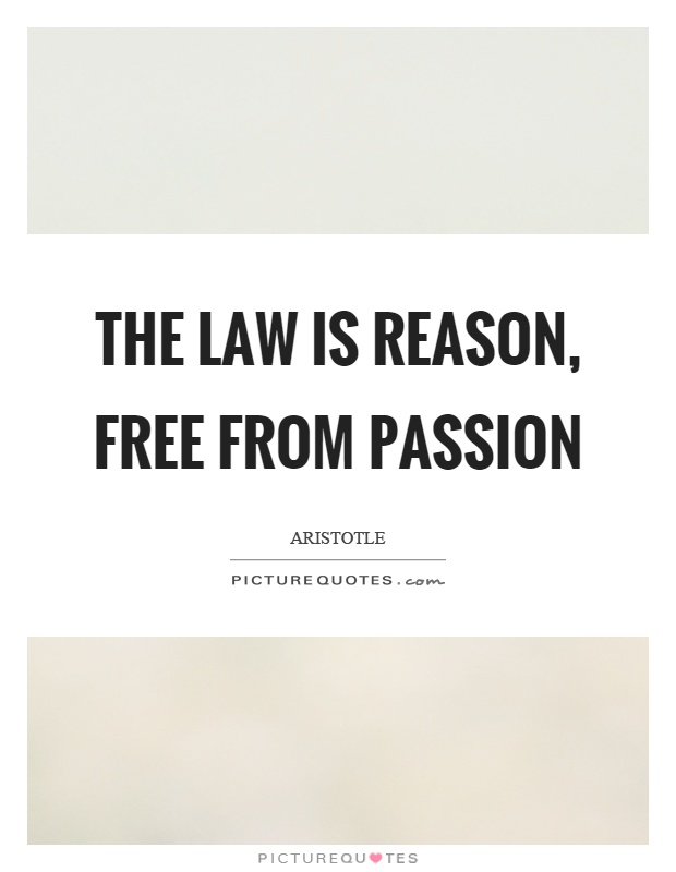 The law is reason, free from passion Picture Quote #1