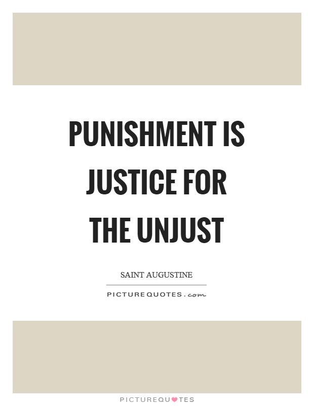 Punishment is justice for the unjust Picture Quote #1