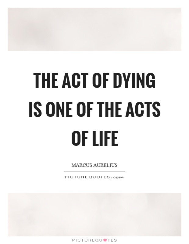 The act of dying is one of the acts of life Picture Quote #1