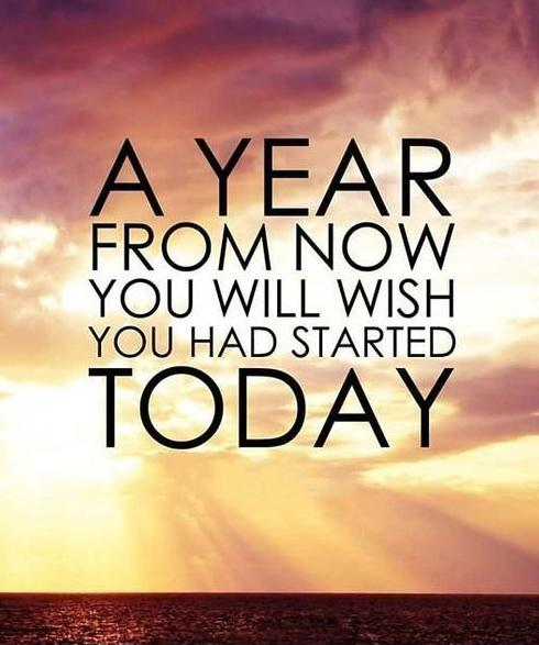 A year from now you will wish you had started today Picture Quote #1