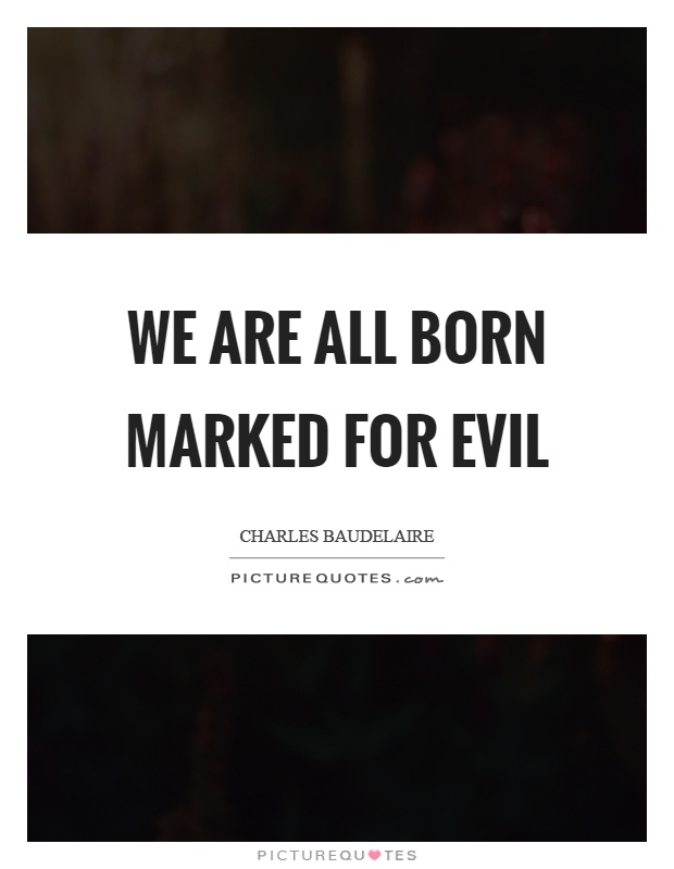 is man born good or evil We investigate the age old question: are babies born good or evil  the bottom line is, man's first instinct when confronted with a moral dilemma is to behave generously or cooperatively.