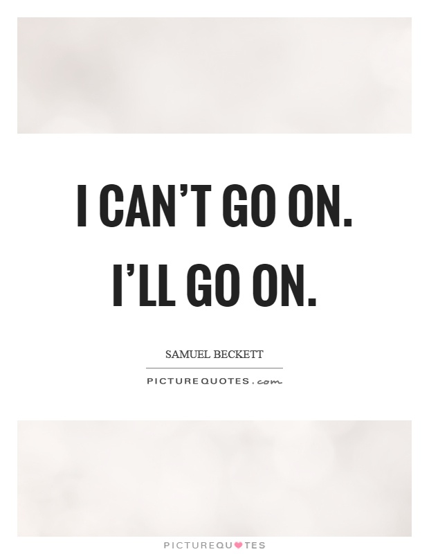I can't go on. I'll go on Picture Quote #1