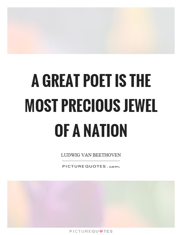A great poet is the most precious jewel of a nation Picture Quote #1
