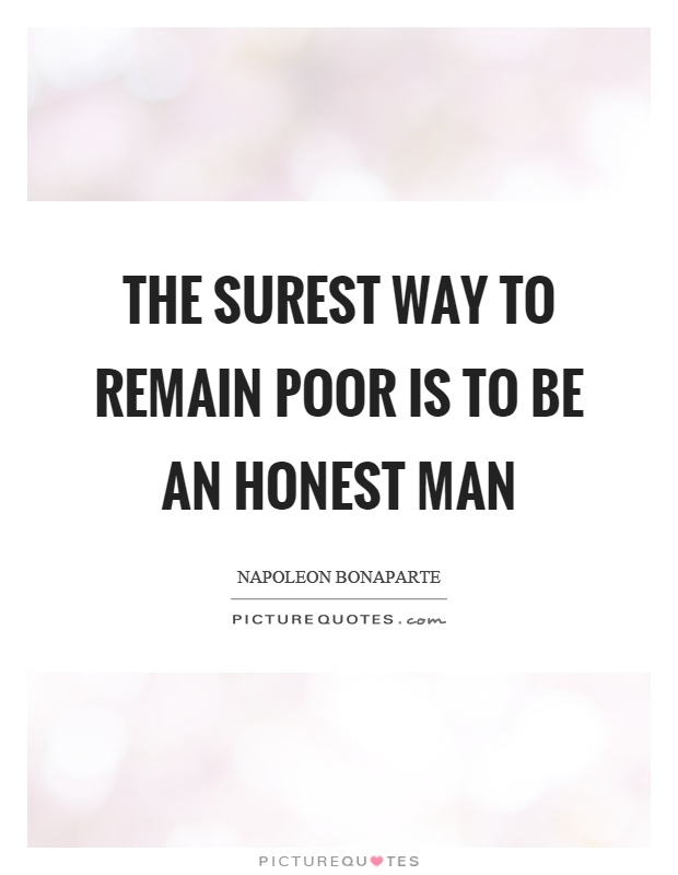 The surest way to remain poor is to be an honest man Picture Quote #1