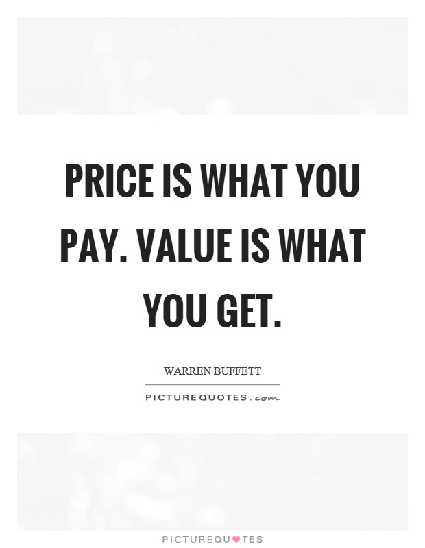 Price is what you pay. Value is what you get Picture Quote #1