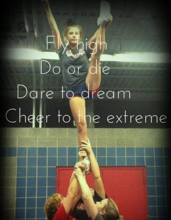 Fly high. Do or die. Dare to dream. Cheer to the extreme Picture Quote #1