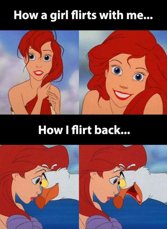 How a girl flirts with me. How I flirt back Picture Quote #1