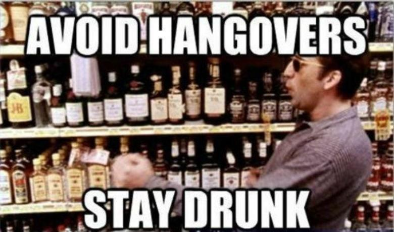 Avoid hangovers - stay drunk Picture Quote #1