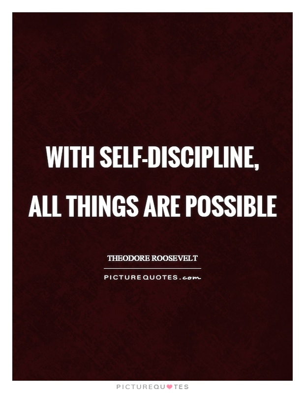 With self-discipline,  all things are possible Picture Quote #1
