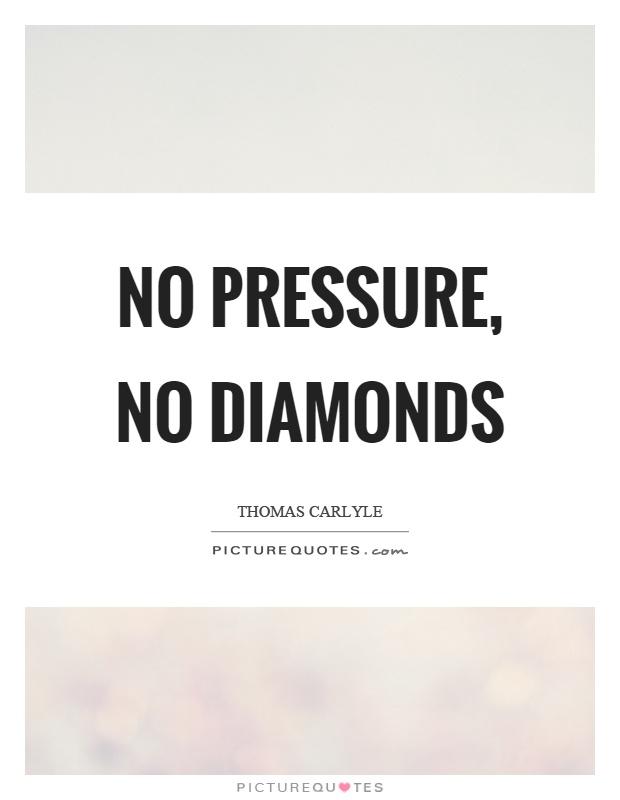 no pressure no diamonds picture quotes