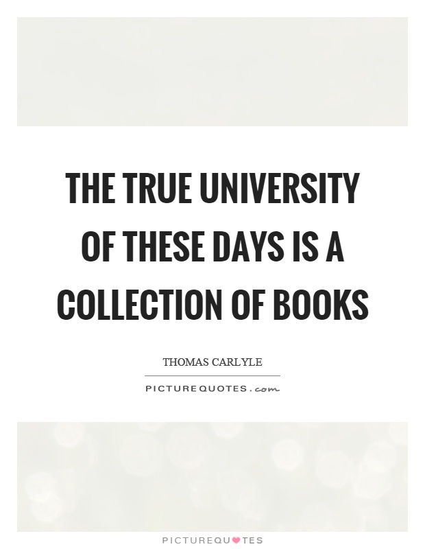 The true university of these days is a collection of books Picture Quote #1