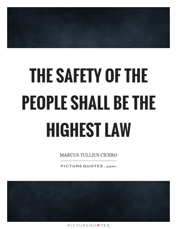 The safety of the people shall be the highest law Picture Quote #1
