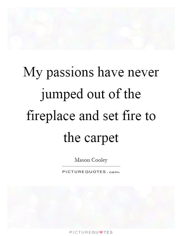 Carpet Quotes | Carpet Sayings | Carpet Picture Quotes