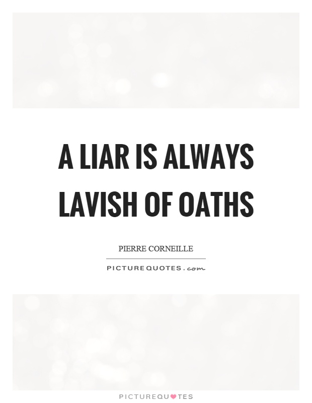 A liar is always lavish of oaths Picture Quote #1