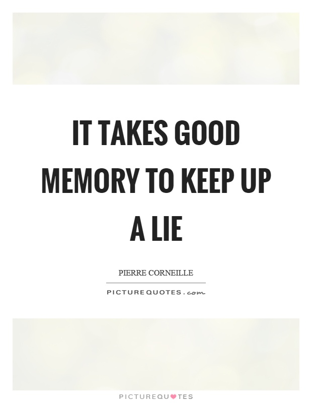 It takes good memory to keep up a lie Picture Quote #1