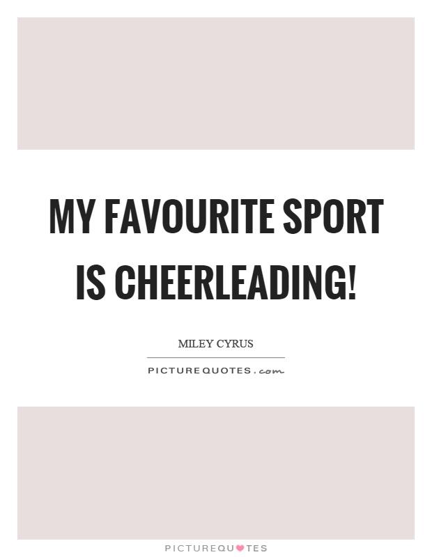My favourite sport is cheerleading! Picture Quote #1