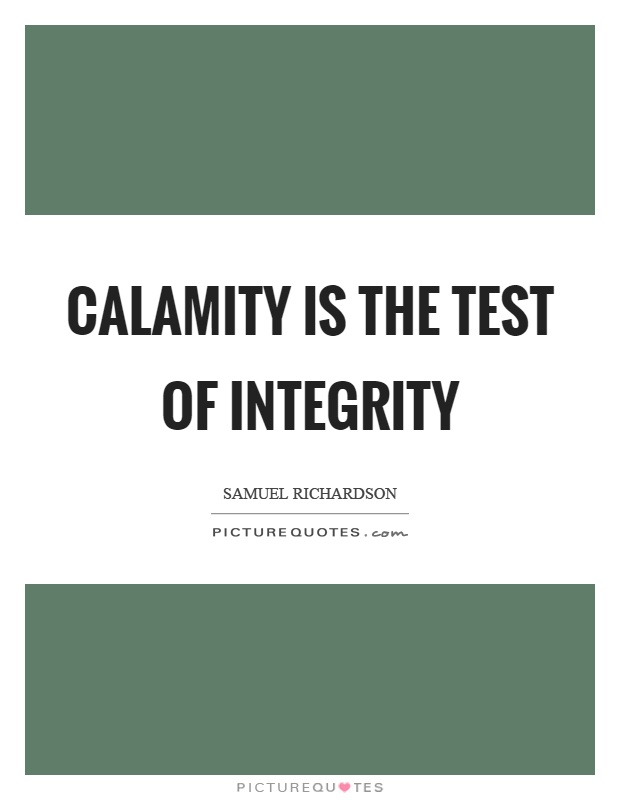 Calamity is the test of integrity Picture Quote #1