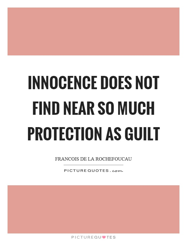 Innocence does not find near so much protection as guilt Picture Quote #1