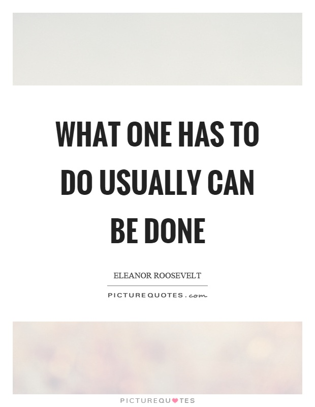 What one has to do usually can be done Picture Quote #1