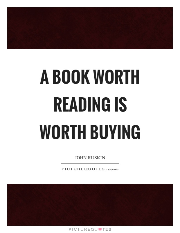 A book worth reading is worth buying Picture Quote #1