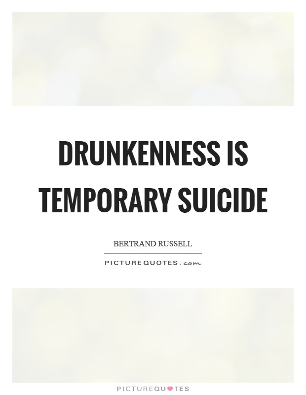 Drunkenness is temporary suicide Picture Quote #1