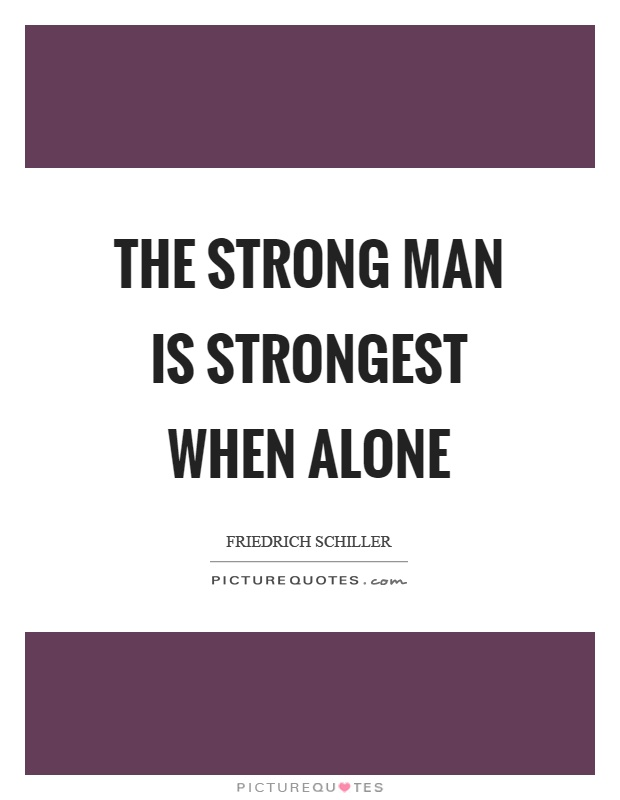 Strong Man Quotes Magnificent Strong Man Quotes  Strong Man Sayings  Strong Man Picture Quotes