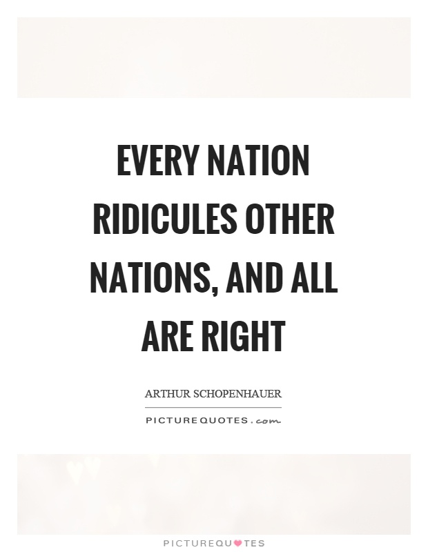 Every nation ridicules other nations, and all are right Picture Quote #1