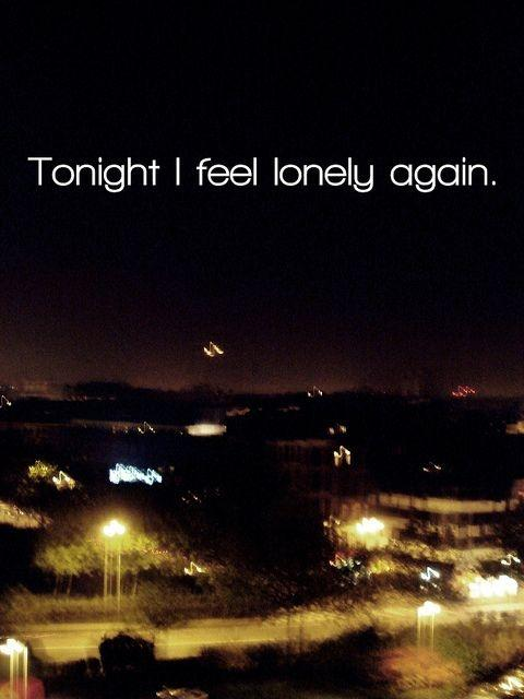 Tonight I feel lonely again Picture Quote #1