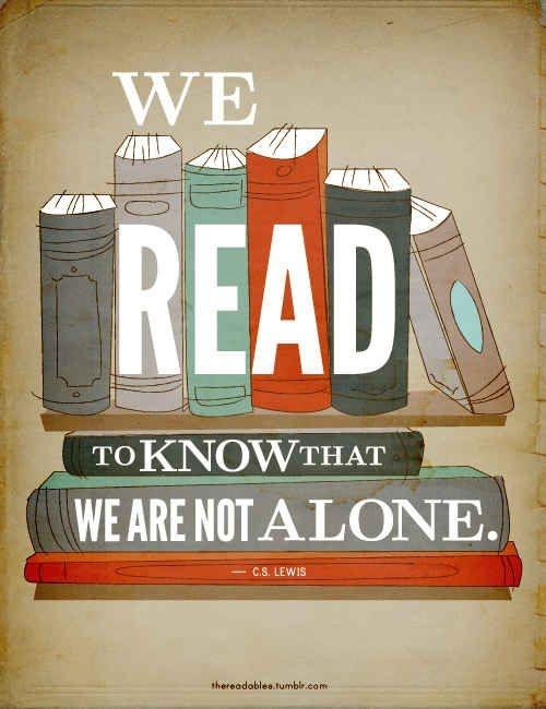 We read to know that we are not alone Picture Quote #1