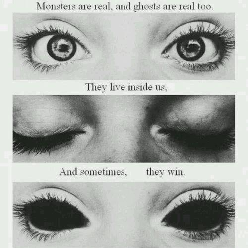 Monsters are real, and ghosts are real too. They live inside us - and sometimes, they win Picture Quote #1