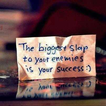 The biggest slap to your enemies is your success Picture Quote #1