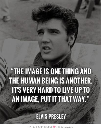 The image is one thing and the human being is another. It's very hard to live up to an image Picture Quote #2