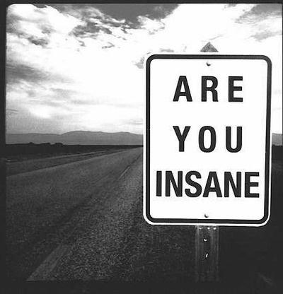 Are you insane? Picture Quote #1