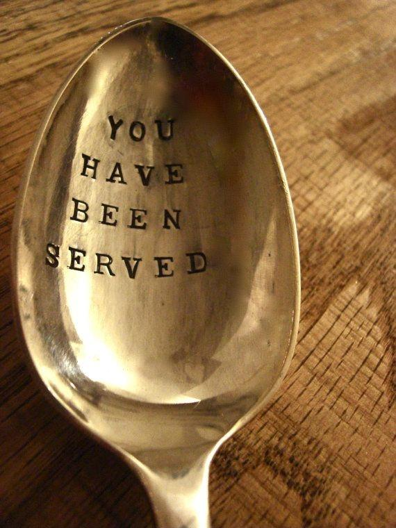 You have been served Picture Quote #1