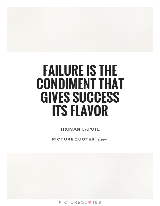 Failure is the condiment that gives success its flavor Picture Quote #1