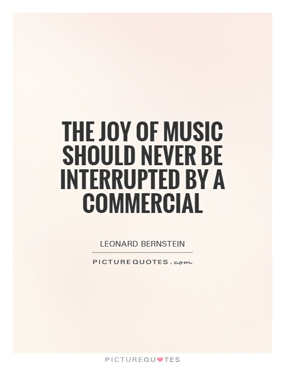Commercial Quotes Enchanting The Joy Of Music Should Never Be Interrupteda Commercial