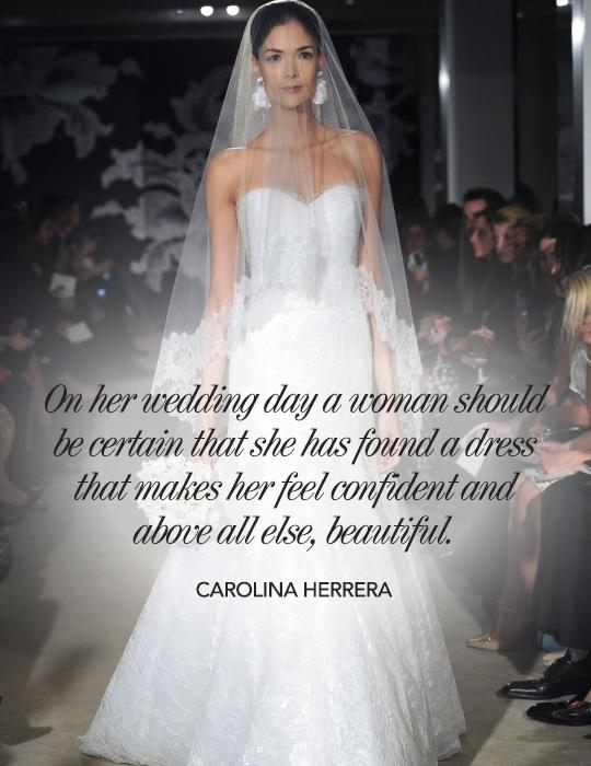 On her wedding day a woman should be certain that she has found a dress that makes her feel confident and above all else, beautiful Picture Quote #1