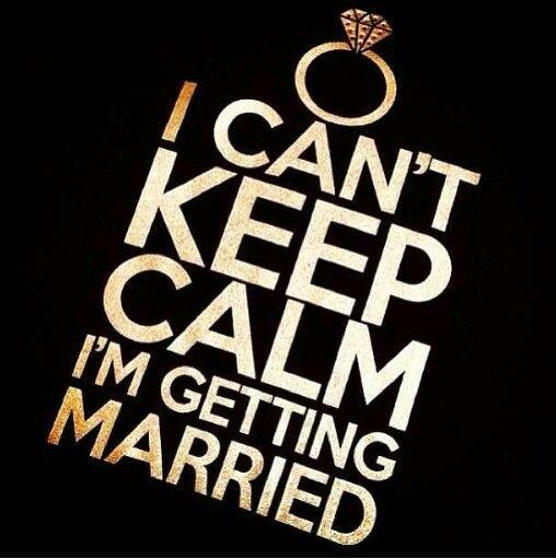 I can't keep calm, I'm getting married Picture Quote #1
