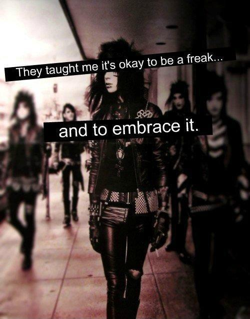 They taught me it's okay to be a freak... and to embrace it Picture Quote #1