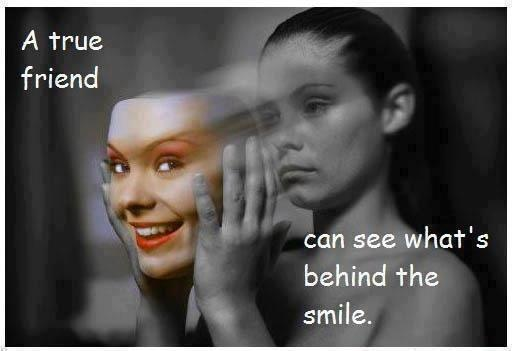 A true friend can see what's behind your smile Picture Quote #1