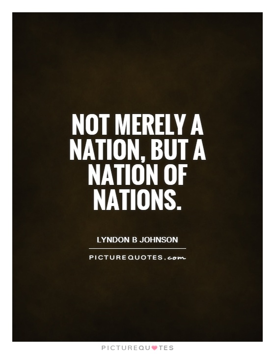 Not merely a nation, but a nation of nations Picture Quote #1