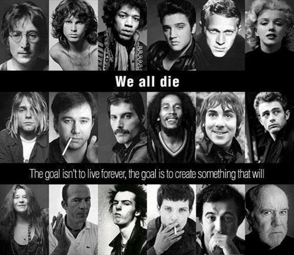 We all die. The goal isn't to live forever, the goal is to create something that will Picture Quote #1