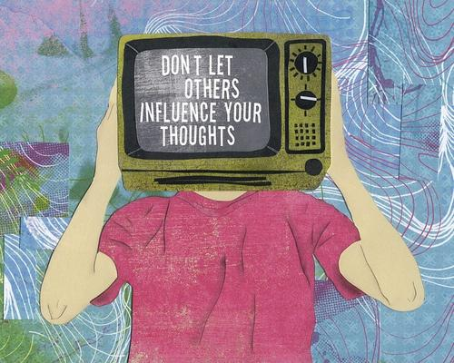 Don't let others influence your thoughts Picture Quote #1