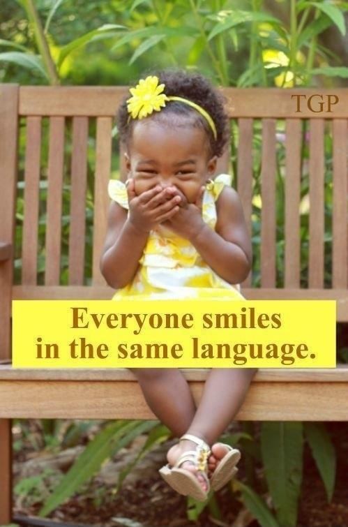 Everyone smiles in the same language Picture Quote #1