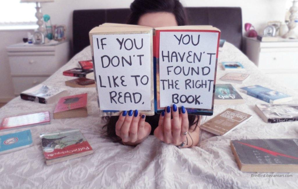 If you don't like to read you haven't found the right book Picture Quote #1