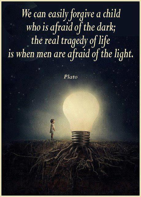 We can forgive a child who is afraid of the dark; the real tragedy of life is when men are afraid of the light Picture Quote #1