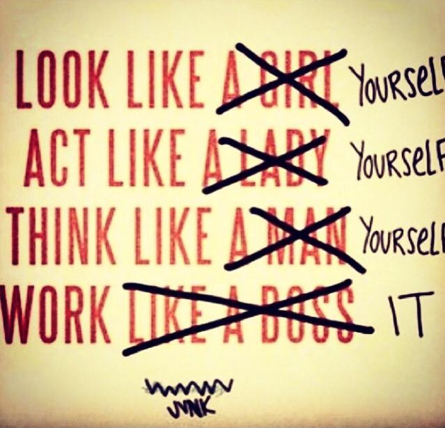 Look like yourself. Act like yourself. Think like yourself. Work it Picture Quote #1