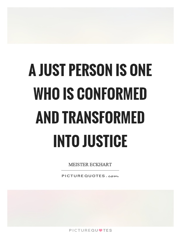A just person is one who is conformed and transformed into justice Picture Quote #1
