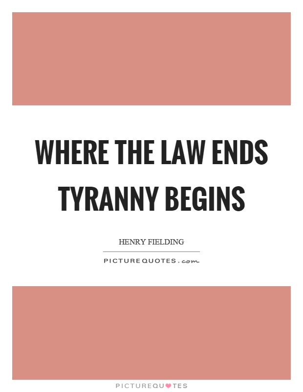 Where the law ends tyranny begins Picture Quote #1