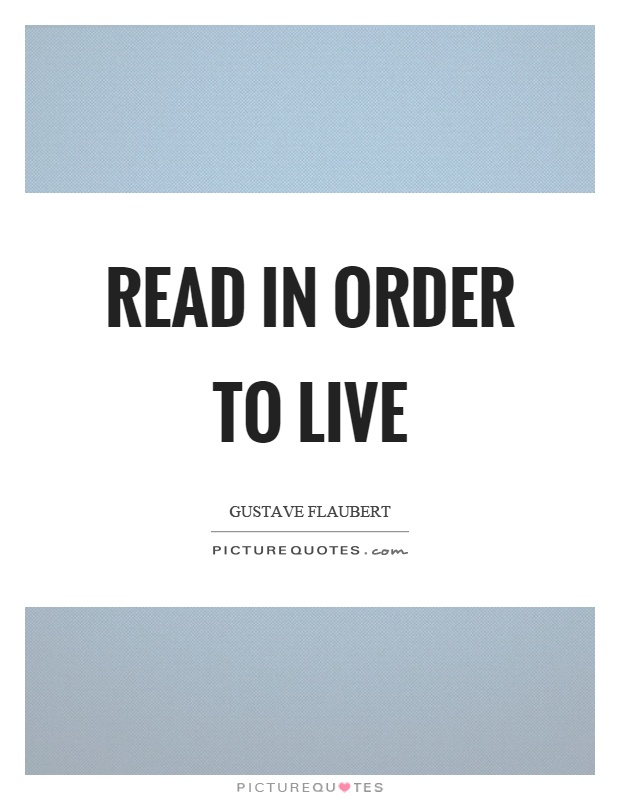 Read in order to live Picture Quote #1